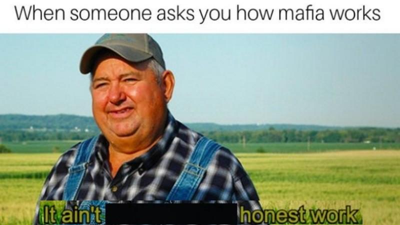 It ain't much But It's Honest Work Memes, farmer meme, funny and hilarous honest work memes.0
