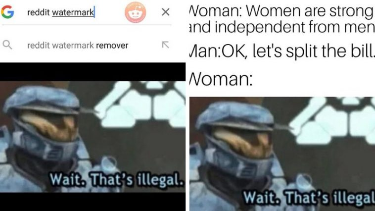 21 Hilarious Wait, That's Illegal Memes Whats are That's Illegal Memes