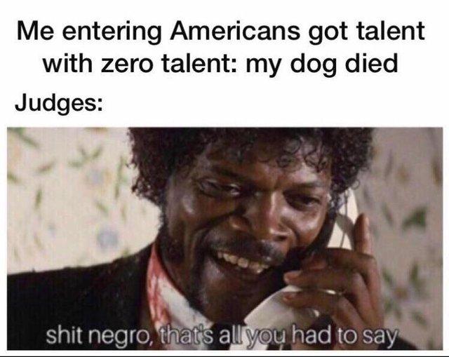 That's All You Had To Say Memes, Shit Negro That's All You Had To Say Memes, Samuel L. Jackson memes, Pulp Fiction memes, Shit nygro memes